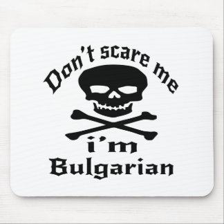 Do Not Scare Me I Am Bulgarian Mouse Pad