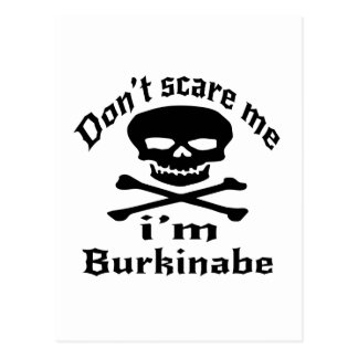 Do Not Scare Me I Am Burkinabe Postcard