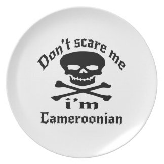 Do Not Scare Me I Am Cameroonian Plate