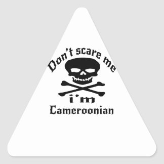 Do Not Scare Me I Am Cameroonian Triangle Sticker