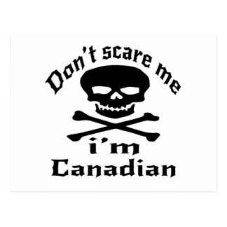 Do Not Scare Me I Am Canadian Postcard