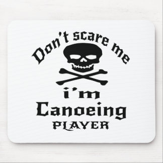 Do Not Scare Me I Am Canoeing Player Mouse Pad