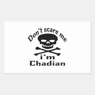 Do Not Scare Me I Am Chadian Rectangular Sticker