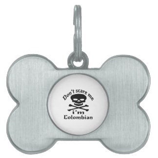 Do Not Scare Me I Am Colombian Pet ID Tag