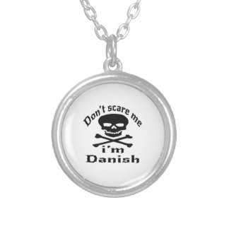 Do Not Scare Me I Am Danish Silver Plated Necklace