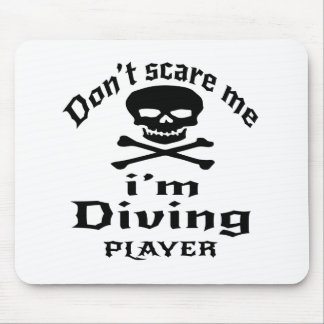 Do Not Scare Me I Am Diving Player Mouse Pad