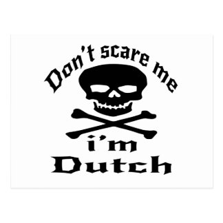 Do Not Scare Me I Am Dutch Postcard