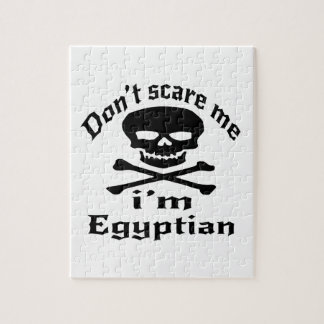 Do Not Scare Me I Am Egyptian Jigsaw Puzzle