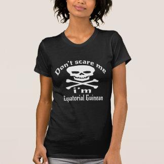 Do Not Scare Me I Am Equatorial Guinean T-Shirt