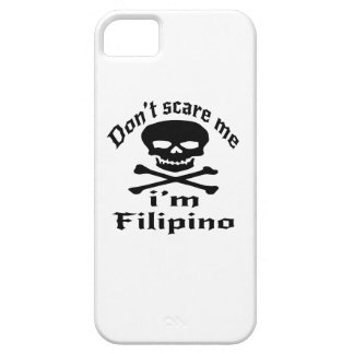Do Not Scare Me I Am Filipino iPhone 5 Covers