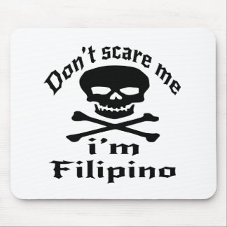 Do Not Scare Me I Am Filipino Mouse Pad