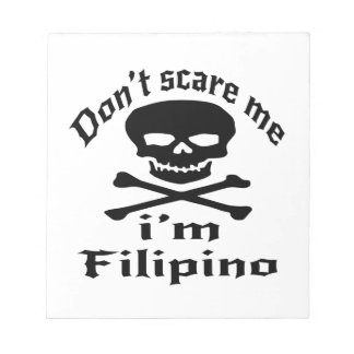Do Not Scare Me I Am Filipino Notepad