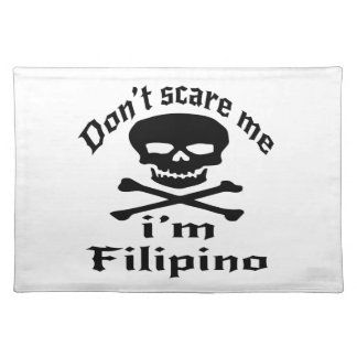 Do Not Scare Me I Am Filipino Placemat
