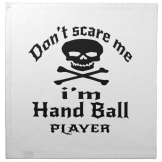 Do Not Scare Me I Am Hand Ball Player Napkin