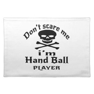 Do Not Scare Me I Am Hand Ball Player Placemat