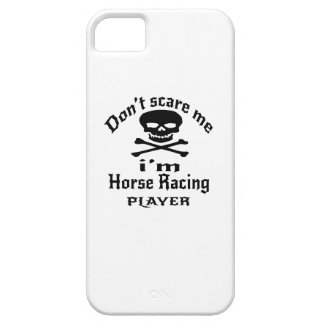 Do Not Scare Me I Am Horse Racing Player iPhone 5 Case