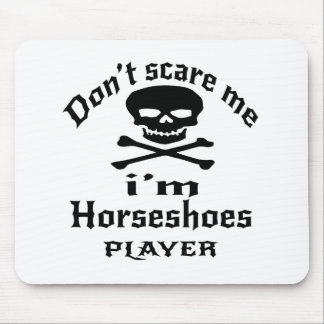 Do Not Scare Me I Am Horseshoes Player Mouse Pad