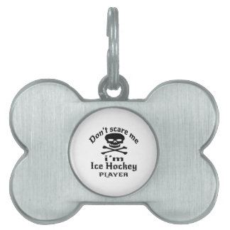 Do Not Scare Me I Am Ice Hockey Player Pet Tag