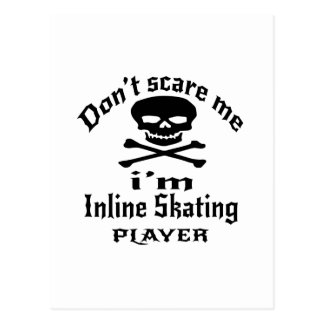 Do Not Scare Me I Am Inline Skating Player Postcard