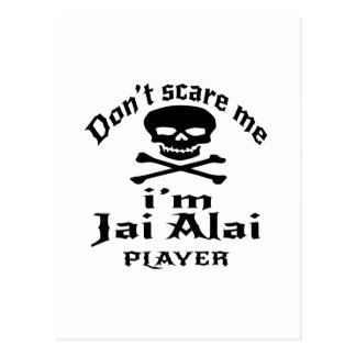Do Not Scare Me I Am Jai Alai Player Postcard