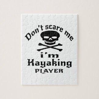 Do Not Scare Me I Am Kayaking Player Jigsaw Puzzle