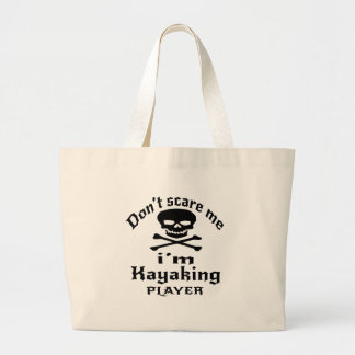 Do Not Scare Me I Am Kayaking Player Large Tote Bag