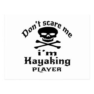 Do Not Scare Me I Am Kayaking Player Postcard