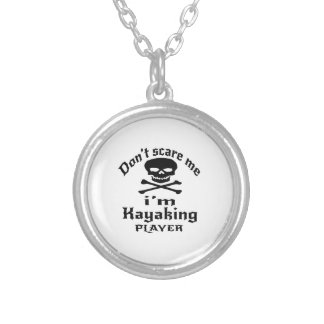 Do Not Scare Me I Am Kayaking Player Silver Plated Necklace