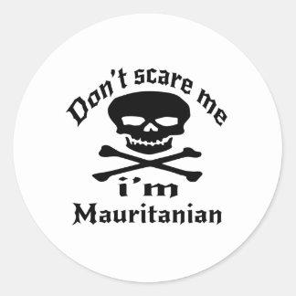 Do Not Scare Me I Am Mauritanian Classic Round Sticker