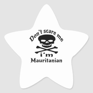 Do Not Scare Me I Am Mauritanian Star Sticker