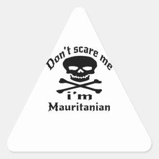 Do Not Scare Me I Am Mauritanian Triangle Sticker