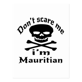 Do Not Scare Me I Am Mauritian Postcard