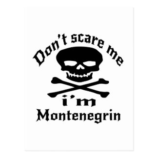 Do Not Scare Me I Am Montenegrin Postcard