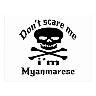 Do Not Scare Me I Am Myanmarese Postcard