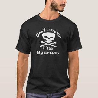 Do Not Scare Me I Am Nauruan T-Shirt