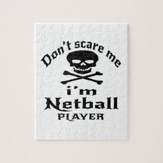 Do Not Scare Me I Am Netball Player Jigsaw Puzzle