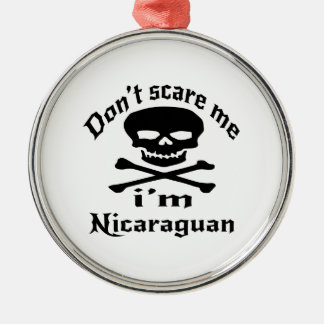 Do Not Scare Me I Am Nicaraguan Silver-Colored Round Decoration