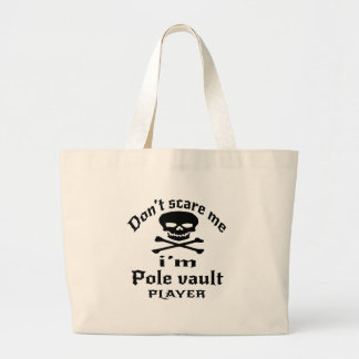 Do Not Scare Me I Am Pole vault Player Large Tote Bag