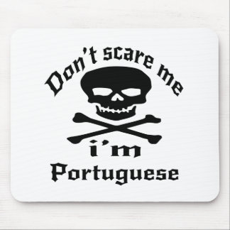 Do Not Scare Me I Am Portuguese Mouse Pad