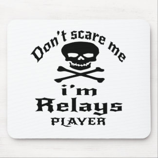 Do Not Scare Me I Am Relays Player Mouse Pad