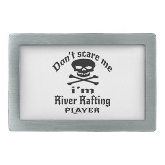 Do Not Scare Me I Am River Rafting Player Rectangular Belt Buckle