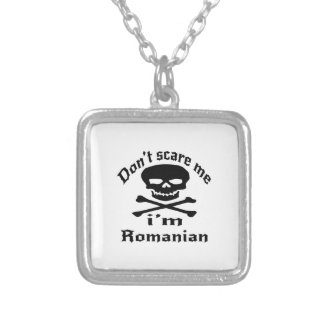 Do Not Scare Me I Am Romanian Silver Plated Necklace