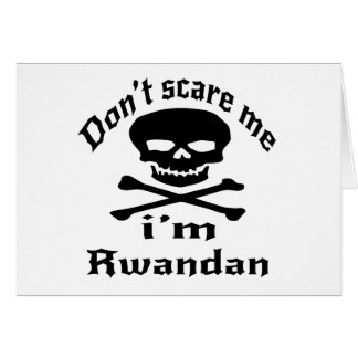 Do Not Scare Me I Am Rwandan Card
