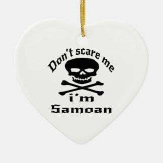 Do Not Scare Me I Am Samoan Ceramic Ornament