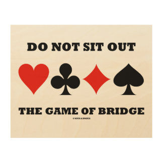 Do Not Sit Out The Game Of Bridge Four Card Suits Wood Wall Decor