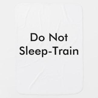 Do Not Sleep Train Baby Blanket