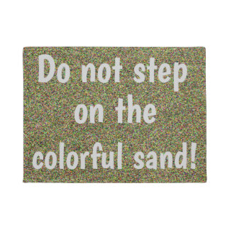 Do not step on the Colorful Sand Fun Design Doormat