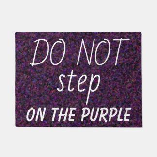 DO NOT step ON THE PURPLE Fun Doormat