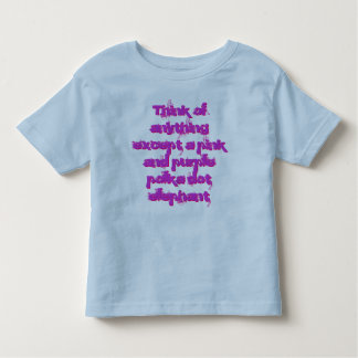 Do NOT think pink and purple polka dot elephant Toddler T-Shirt