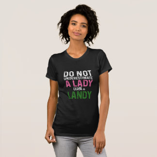 Do not underestimate a Lady with a Landy T-Shirt